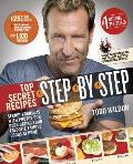 Top Secret Recipes Step By Step Secret Formulas & Photos for Duplicating Your Favorite Famous Foods at Home