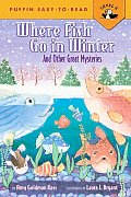 Where Fish Go in Winter & Other Great Mysteries