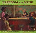 Freedom on the Menu The Greensboro Sit Ins
