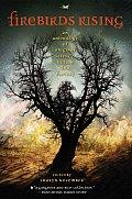 Firebirds Rising An Anthology of Original Science Fiction & Fantasy