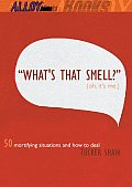 Whats That Smell Oh Its Me 50 Mortifyin