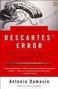 Descartes Error Emotion Reason & the Human Brain