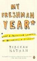 My Freshman Year What a Professor Learned by Becoming a Student