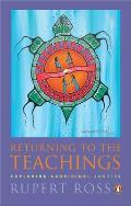 Returning to the Teachings Exploring Aboriginal Justice Reissue