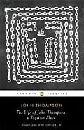 The Life of John Thompson, a Fugitive Slave: Containing His History of 25 Years in Bondage, and His Providential Escape
