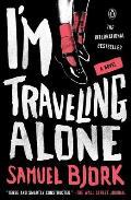 Im Traveling Alone A Novel