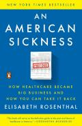 American Sickness How Healthcare Became Big Business & How You Can Take It Back