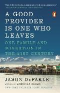 Good Provider Is One Who Leaves One Family & Migration in the 21st Century