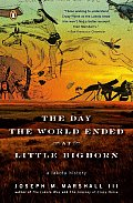 Day the World Ended at Little Bighorn A Lakota History