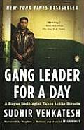 Gang Leader for a Day A Rogue Sociologist Takes to the Streets