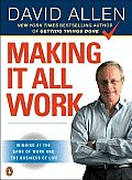 Making It All Work Winning at the Game of Work & the Business of Life