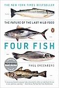 Four Fish The Future of the Last Wild Food