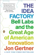 Idea Factory Bell Labs & the Great Age of American Innovation
