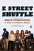 E Street Shuffle The Glory Days of Bruce Springsteen & the E Street Band
