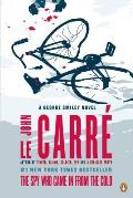 Spy Who Came in from the Cold A George Smiley Novel