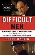 Difficult Men Behind the Scenes of a Creative Revolution from the Sopranos & the Wire to Mad Men & Breaking Bad