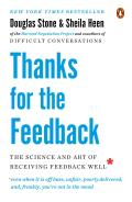 Thanks for the Feedback The Science & Art of Receiving Feedback Well