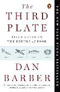 Third Plate Field Notes on the Future of Food