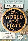 World on a Plate 40 Cuisines 100 Recipes & the Stories Behind Them