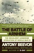 Battle of Arnhem The Deadliest Airborne Operation of World War II