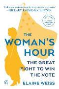 The Woman's Hour: The Great Fight to Win the Vote