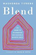 Blend The Secret to Co Parenting & Creating a Balanced Family