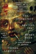 Conspiracy against the Human Race A Contrivance of Horror