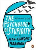 Psychology of Stupidity