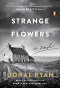 Strange Flowers A Novel