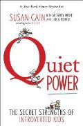 Quiet Power The Secret Strengths of Introverted Kids