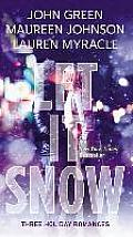 Let It Snow Three Holiday Stories