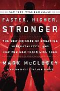Faster Higher Stronger How Sports Science Is Creating a New Generation of Super Athletes & What We Can Learn from Them