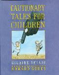 Cautionary Tales For Children Gorey