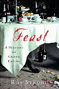 Feast A History Of Grand Eating
