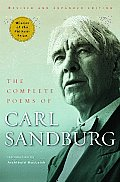Complete Poems of Carl Sandburg Revised & Expanded Edition