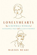 Lonelyhearts The Screwball World of Nathanael West & Eileen McKenney