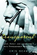 Transparent Love Family & Living the T with Transgender Teenagers