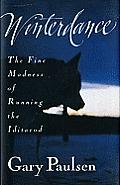Winterdance The Fine Madness of Running the Iditarod