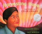 Harvesting Hope The Story of Cesar Chavez