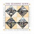 Seasons Sewn A Year In Patchwork