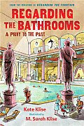 Regarding the Bathrooms A Privy to the Past
