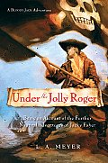 Bloody Jack 03 Under the Jolly Roger Being an Account of the Further Nautical Adventures of Jacky Faber