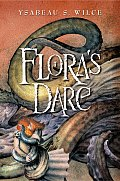Flora 02 Floras Dare How a Girl of Spirit Gambles All to Expand Her Vocabulary Confront a Bouncing Boy Terror & Try to Save Califa from