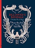 Dillweeds Revenge