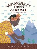 Wangaris Trees of Peace A True Story from Africa