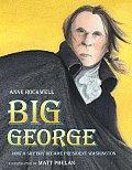 Big George How a Shy Boy Became President Washington