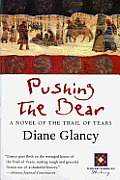 Pushing The Bear A Novel Of The Trail