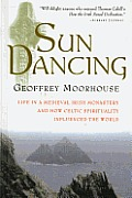 Sun Dancing Life in a Medieval Irish Monastery & How Celtic Spirituality Influenced the World