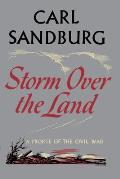 Storm Over the Land: A Profile of the Civil War (Taken Mainly from Abraham Lincoln: The War Years
