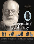 Ascending Peculiarity Edward Gorey On Edward Gorey